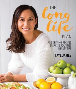 The Long Life Plan: Age Defying Recipes Exercise Routines Beauty