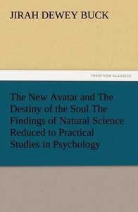 The New Avatar and The Destiny of the Soul The Findings of Natur