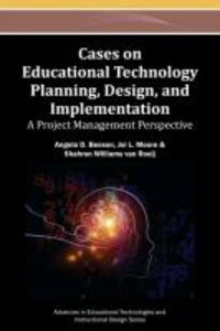 Cases on Educational Technology Planning, Design, and Implementa