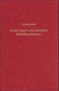 Antike Topoi in der deutschen Philhellenenliteratur