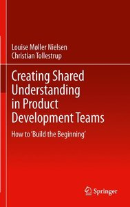 Creating Shared Understanding in Product Development Teams