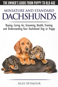 Dachshunds - The Owner\'s Guide From Puppy To Old Age - Choosing