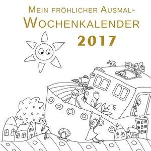 Mein fröhlicher Ausmal-Wochenkalender 2017