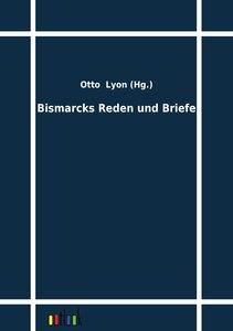 Bismarcks Reden und Briefe