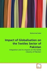 Impact of Globalisation on the Textiles Sector of Pakistan