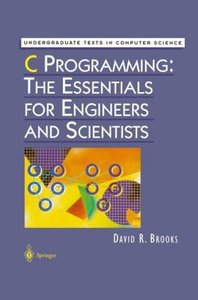 C Programming: The Essentials for Engineers and Scientists
