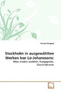 Stockholm in ausgewählten Werken Ivar Lo-Johanssons: