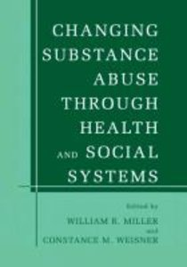 Changing Substance Abuse Through Health and Social Systems