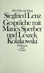 Siegfried Lenz - Gespräche mit Manès Sperber und Leszek Kolakows
