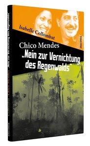 Chico Mendes: »Nein zur Vernichtung des Regenwalds«