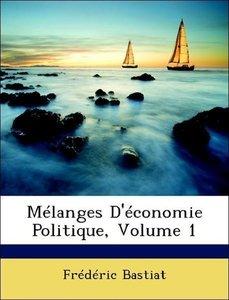 Mélanges D'économie Politique, Volume 1