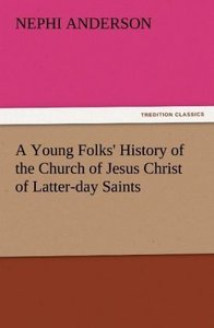 A Young Folks' History of the Church of Jesus Christ of Latter-d
