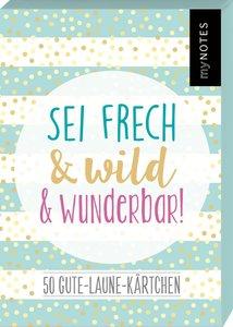 myNOTES Sei frech & wild & wunderbar! - 50 Gute-Laune-Kärtchen