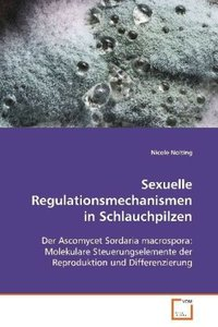 Sexuelle Regulationsmechanismen in Schlauchpilzen