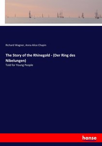 The Story of the Rhinegold - (Der Ring des Nibelungen)