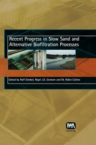 Recent Progress in Slow Sand and Alternative Biofiltration Proce