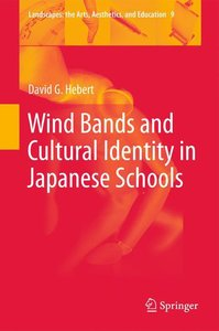 Wind Bands and Cultural Identity in Japanese Schools