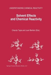 Solvent Effects and Chemical Reactivity