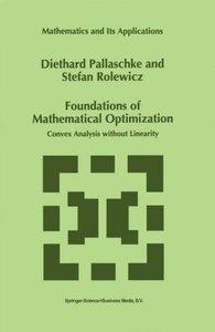 Foundations of Mathematical Optimization