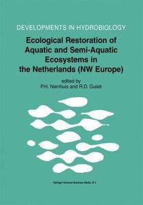 Ecological Restoration of Aquatic and Semi-Aquatic Ecosystems in