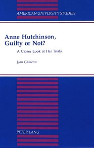 Anne Hutchinson, Guilty or Not?