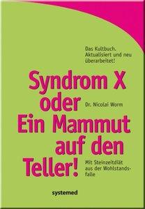 Syndrom X oder Ein Mammut auf den Teller!
