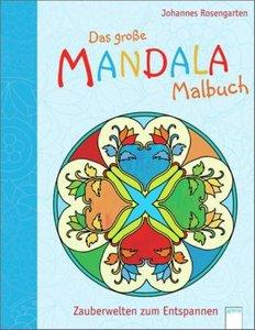 Das große Mandala Malbuch: Zauberwelten zum Entspannen