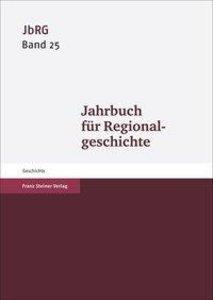 Jahrbuch für Regionalgeschichte. Band 25