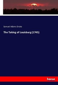 The Taking of Louisburg (1745)