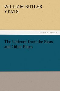 The Unicorn from the Stars and Other Plays
