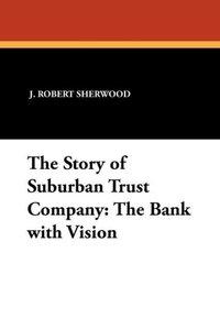 The Story of Suburban Trust Company