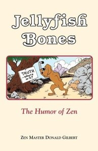 Jellyfish Bones: The Humor of Zen