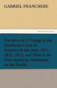 Narrative of a Voyage to the Northwest Coast of America in the y