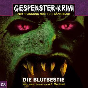 Gespenster Krimi 08: Die Blutbestie