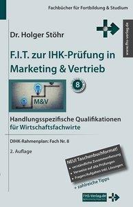 F.I.T. zur IHK-Prüfung in Marketing & Vertrieb - Wirtschaftsfach
