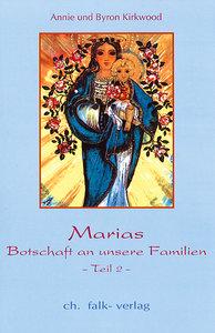 Marias Botschaft an unsere Familien II