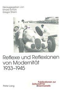 Reflexe und Reflexionen von Modernität 1933-1945