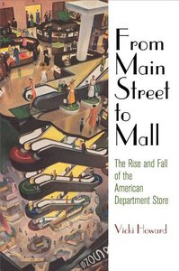 From Main Street to Mall: The Rise and Fall of the American Depa