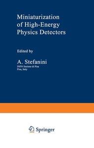 Miniaturization of High-Energy Physics Detectors