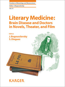 Literary Medicine: Brain Disease and Doctors in Novels, Theater,
