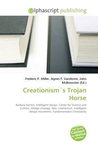 Creationism´s Trojan Horse
