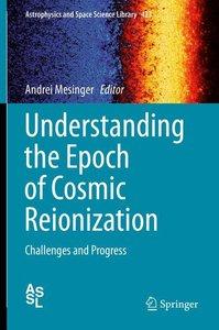 Understanding the Epoch of Cosmic Reionization