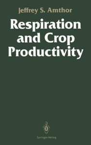 Respiration and Crop Productivity