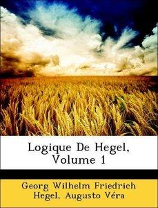 Logique De Hegel, Volume 1