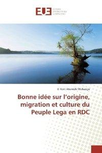 Bonne idée sur l\'origine, migration et culture du Peuple Lega e