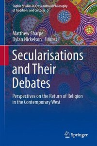Secularisations and Their Debates