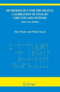 Methodology for the Digital Calibration of Analog Circuits and S