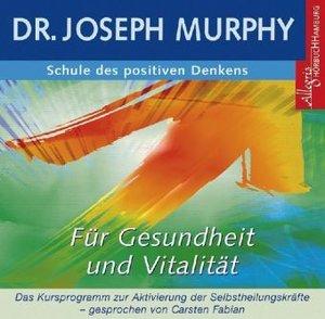 Schule des positiven Denkens - Gesundheit und Vitalität. CD