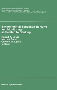 Environmental Specimen Banking and Monitoring as Related to Bank