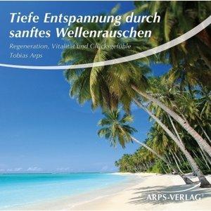 Tiefe Entspannung durch sanftes Wellenrauschen, Audio-CD